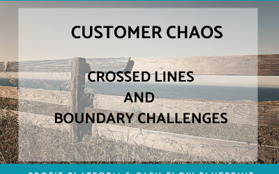 Boundaries, Crossed Lines and Customer Chaos