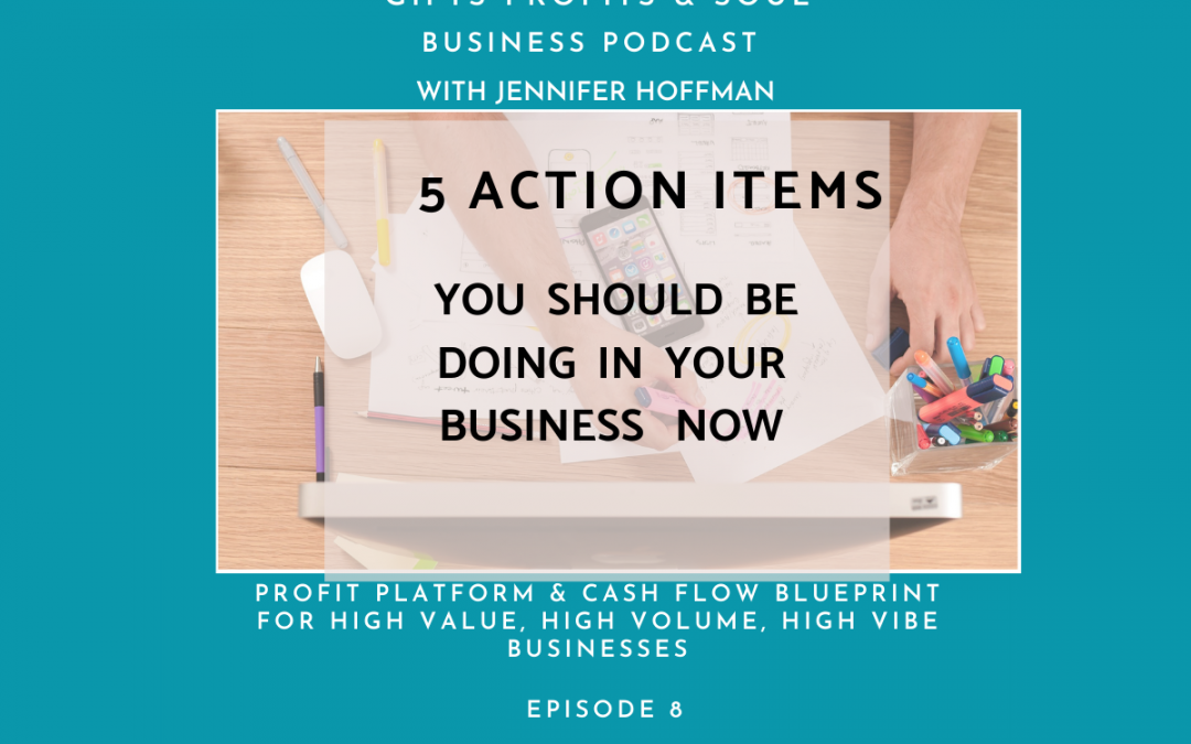 5 Action Items You Should Be Doing In Your Business now